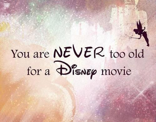You are never too old for a Disney movie. Heart-filled magic... #quote