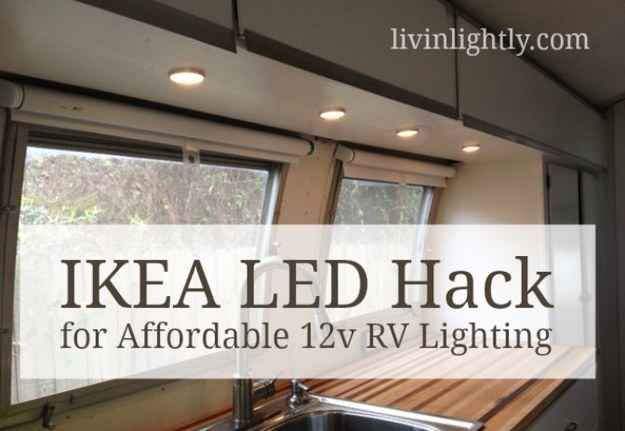 Hook up IKEA LED lights to run on your trailer's 12V system. | 37 RV Hacks That Will Make You A Happy Camper