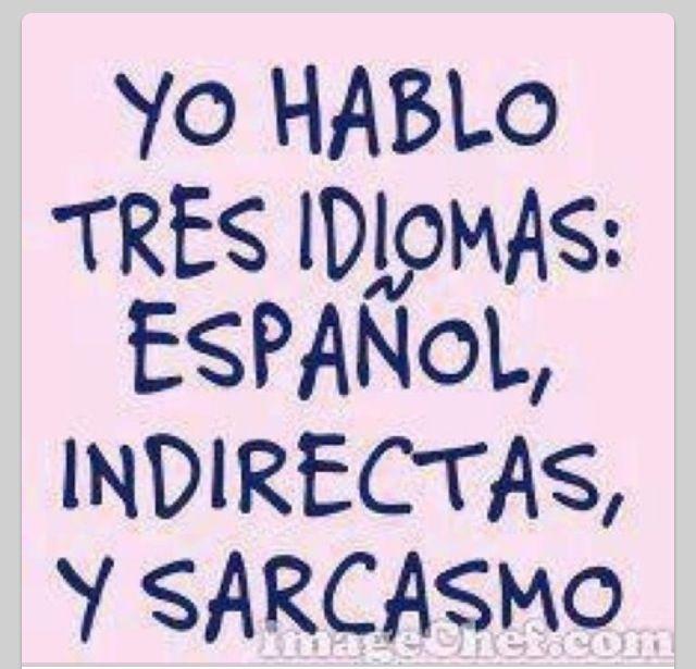 ... español, indirectas, y sarcasmo. #frases