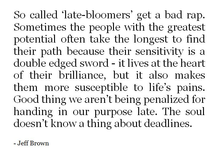 The soul doesn't know a thing about deadlines. - Jeff Brown