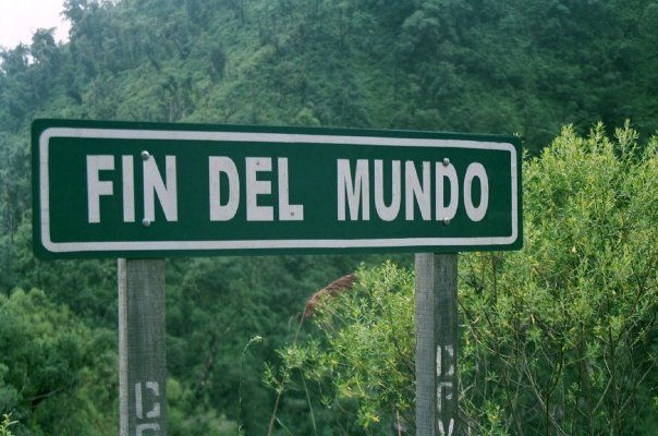 "Fin del mundo - ""end of world"" - sign in Argentina, at the tip of South America.  :)"