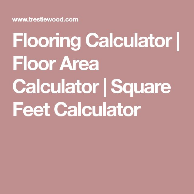 Flooring Calculator | Floor Area Calculator | Square Feet Calculator