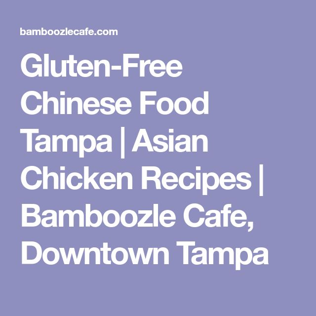 Gluten-Free Chinese Food Tampa | Asian Chicken Recipes | Bamboozle Cafe, Downtown Tampa