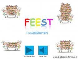 Digibordles Feest: taalbegrippen http://digibordonderbouw.nl/index.php/themas/feest/feestdigibordlessen