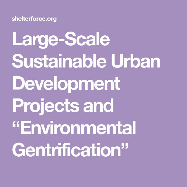 "Large-Scale Sustainable Urban Development Projects and ""Environmental Gentrification"""