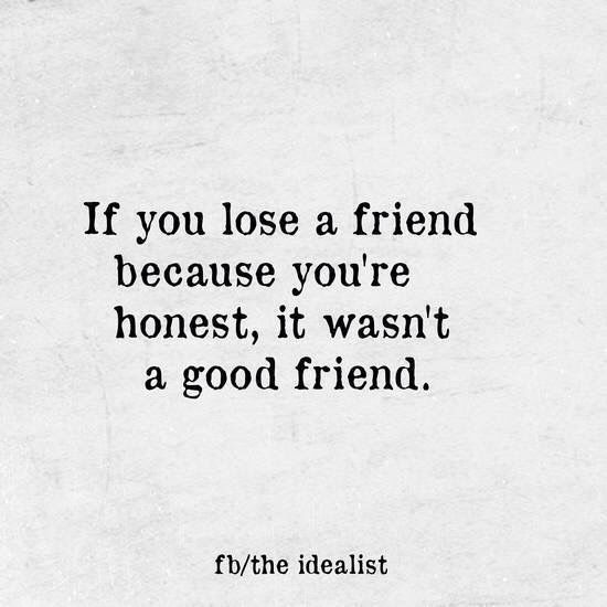 Thank gosh I did lose that friend tbh. Look a lot of annoying and pointless drama out of my life. So blessed.