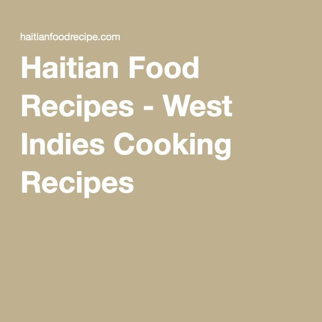 Haitian Food Recipes - West Indies Cooking Recipes
