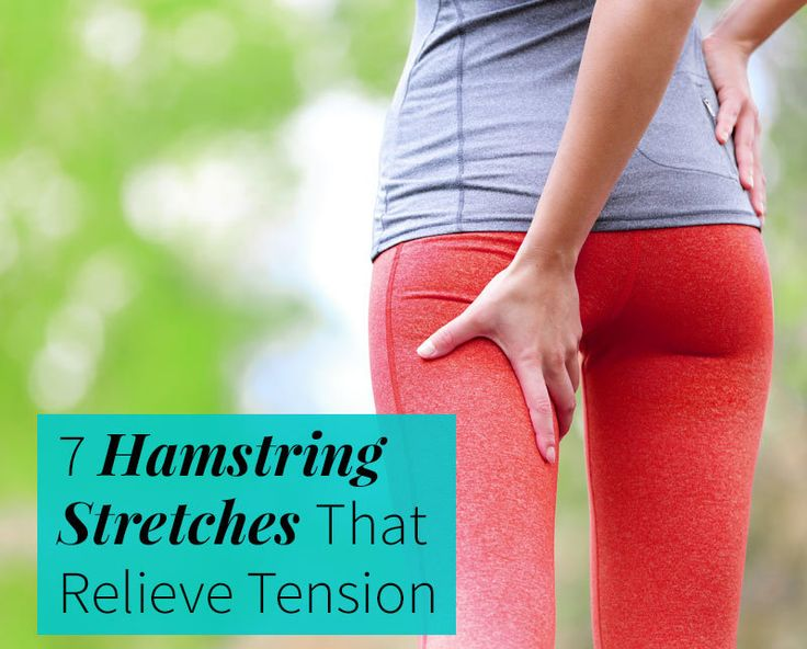 7 Hamstring Stretches That Relieve Tension.