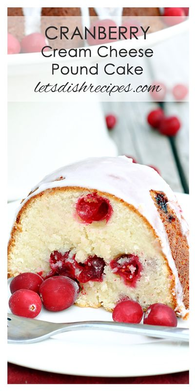 Cranberry Cream Cheese Pound Cake Recipe   An easy but elegant holiday dessert, this bundt cake is incredibly  moist and delicious!