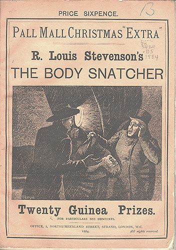 the body snatcher r l stevenson 1881 essay His first 'crawler' (his own pet name for horror stories) was the body-snatcher,  written in 1881 and inspired by the case of burke and hare he shelved the story for three years 'in justifiable disgust, the tale being horrid,' but it eventually appeared in the christmas number of the pall mall gazette (1884).