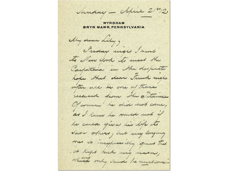 """Theodore Ely condolence letter, 1912  Confusion reigned after Titanic's sinking as wireless operators and the press broadcast rumors. Thirty thousand people—including reporters, relatives of Titanic passengers, and the curious—greeted the rescue ship Carpathia when she docked in New York on April 18, 1912.    """"I went to New York to meet the Carpathia in the desperate hope that dear Frank might after all be one of those rescued from the Titanic."""""""