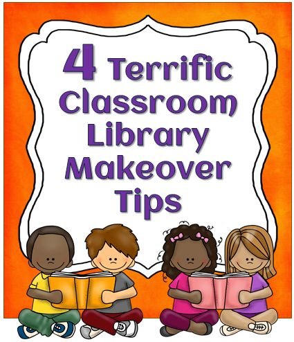 4 Terrific Classroom Library Makeover Tips