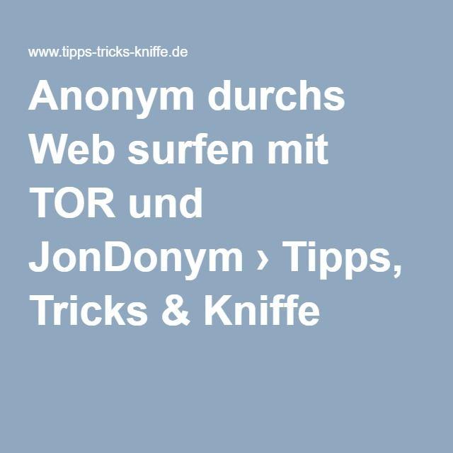 Anonym durchs Web surfen mit TOR und JonDonym › Tipps, Tricks & Kniffe