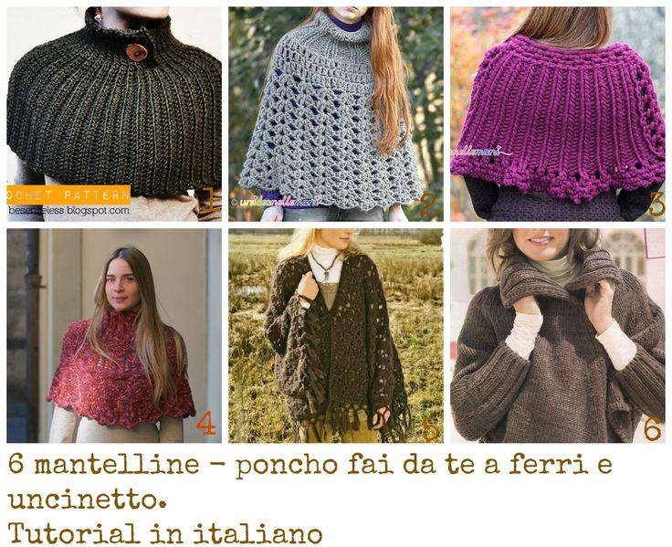 6 mantelline - poncho fai da te a ferri e uncinetto.  6 tutorial e schemi in italiano ci mostrano come creare delle belle e comode mantel...