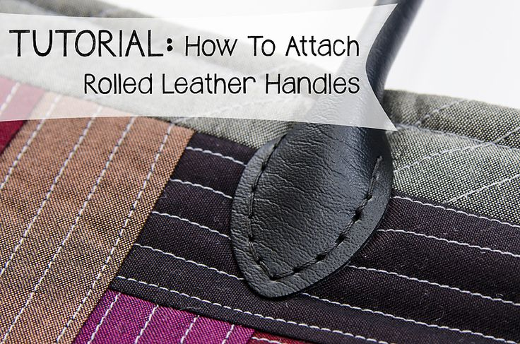 How To Attach Rolled Leather Handles | http://sewplicity.com/2014/04/attach-rolled-leather-handles/