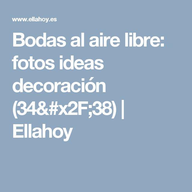 Bodas al aire libre: fotos ideas decoración  (34/38)   Ellahoy