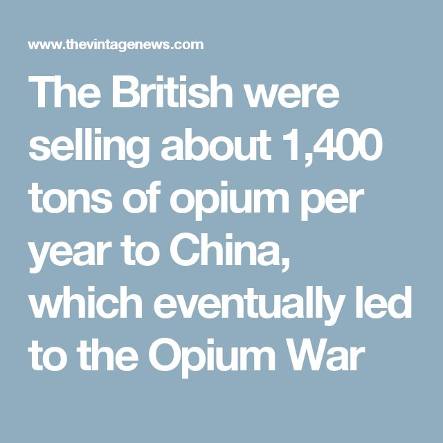 best opium war i images history  the british were selling about tons of opium per year to which eventually led to the opium war