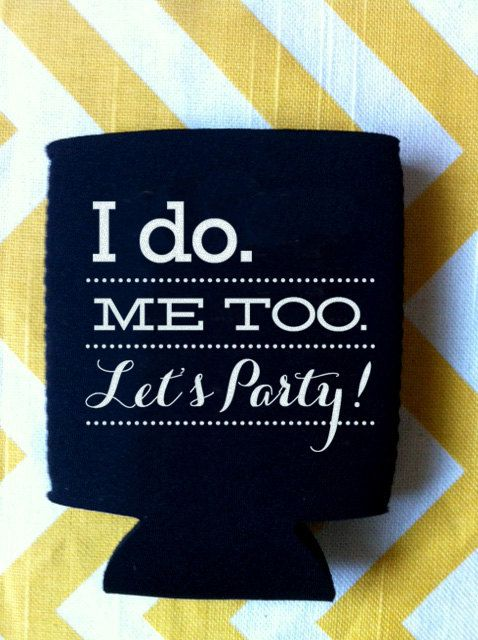 wedding koozies i do me too lets party 125 by rookdesignco 14400