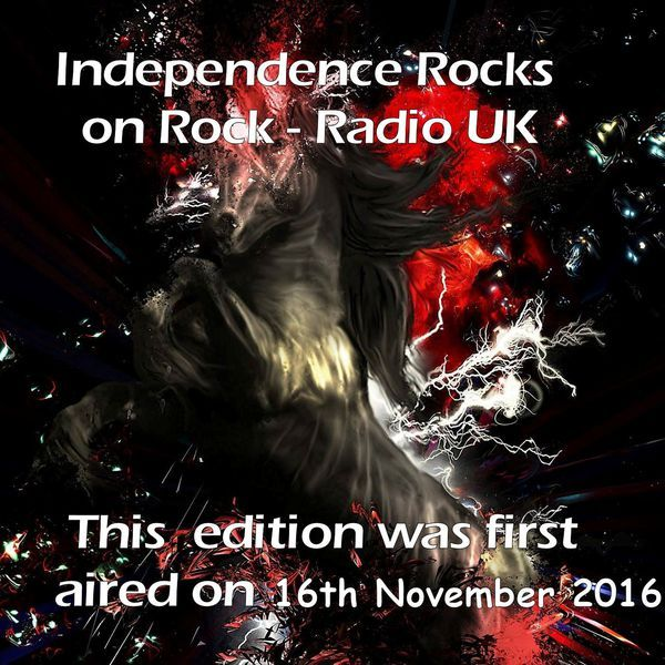 """Check out """"Independence Rocks first aired through Rock Radio UK on Wednesday 16th Nov. 2016"""" by Nick Giles on Mixcloud"""
