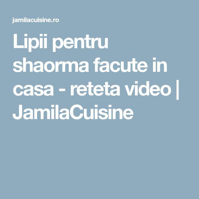 Lipii pentru shaorma facute in casa - reteta video | JamilaCuisine