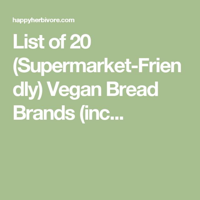 List of 20 (Supermarket-Friendly) Vegan Bread Brands (inc...