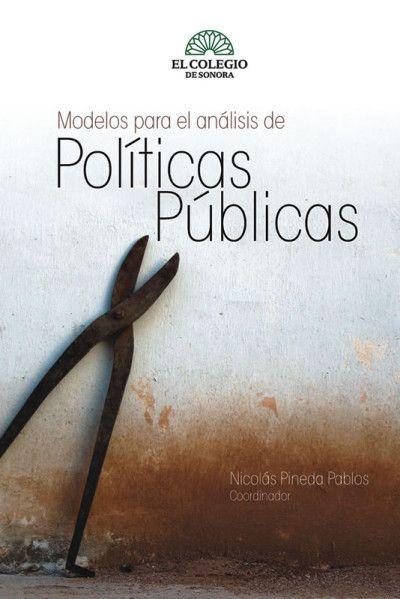 Modelos para el análisis de políticas públicas (PRINT VERSION) http://biblioteca.cepal.org/search*spi/t?SEARCH=Modelos+para+el+an%C3%A1lisis+de+pol%C3%ADticas+p%C3%BAblicas&sortdropdown=- Los marcos, teorías y modelos del proceso de políticas públicas tratan de captar con elementos una realidad que, en los hechos, es mucho más compleja y desordenada. La cuestión es: ¿qué elementos son claves en el diseño de las políticas públicas?