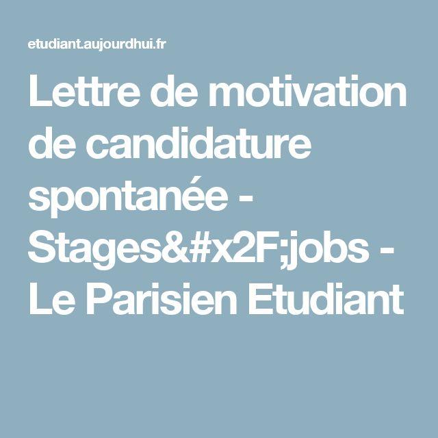 Lettre de motivation de candidature spontanée - Stages/jobs - Le Parisien Etudiant