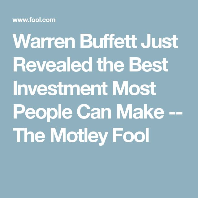 Warren Buffett Just Revealed the Best Investment Most People Can Make -- The Motley Fool