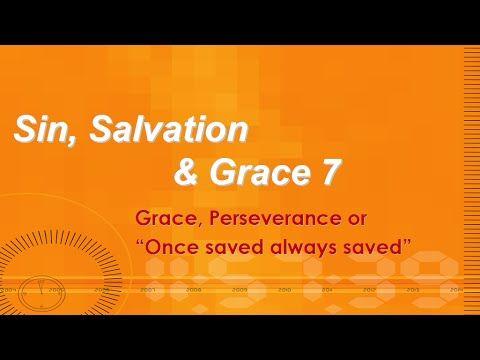 Sin, Salvation & Grace Week 7