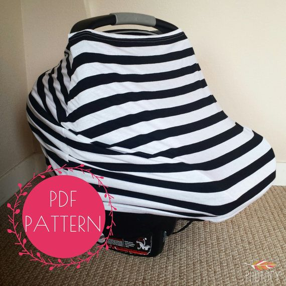 PDF Pattern for making those awesome and popular multifunctional car seat covers! Also used as nursing covers, shopping cart covers, high chair