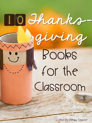 Thanksgiving books for the classroom! The suggested books include books about the Pilgrims, Native Americans and the First Thanksgiving. There are also suggested funny books!