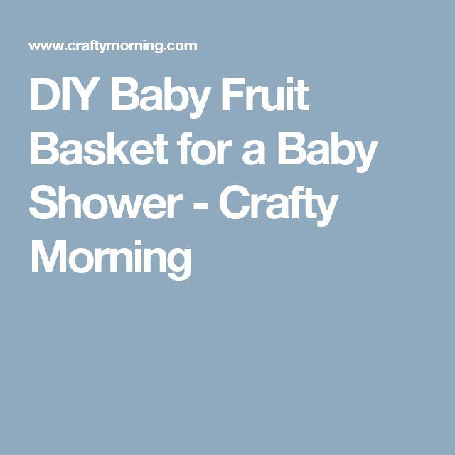 DIY Baby Fruit Basket for a Baby Shower - Crafty Morning