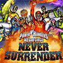 Power Rangers Mega Force Never Surrender