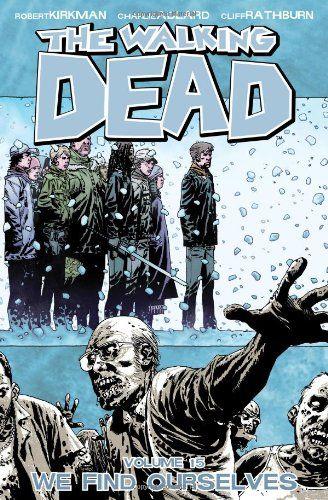 The Walking Dead, Vol. 15: We Find Ourselves/Robert Kirkman