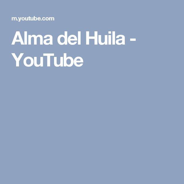 Alma del Huila - YouTube