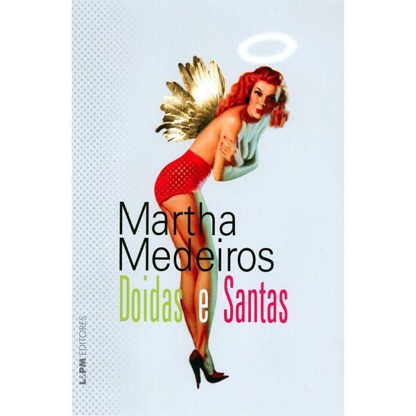 Doidas e Santas - Martha Medeiros