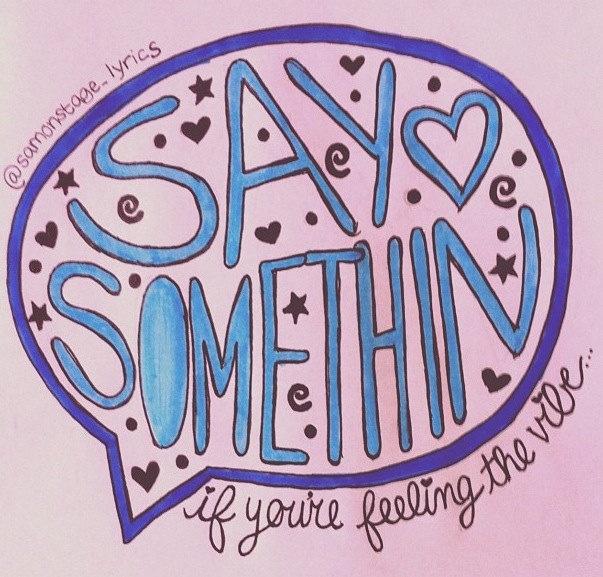 Say Something Lyric Art. $5.00, via Etsy.