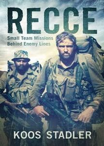 ✔RECCE: Small Team Missions Behind Enemy Lines - Koos Stadler