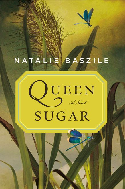 QUEEN SUGAR by Natalie Baszile --  A mother-daughter story of reinvention—about an African American woman who unexpectedly inherits a sugarcane farm in Louisiana.