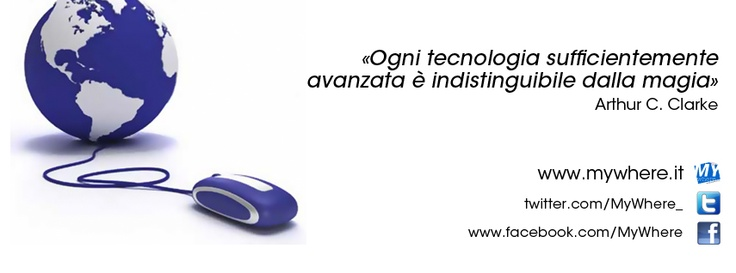 «Any sufficiently advanced technology is indistinguishable from magic» Arthur C.Clarke