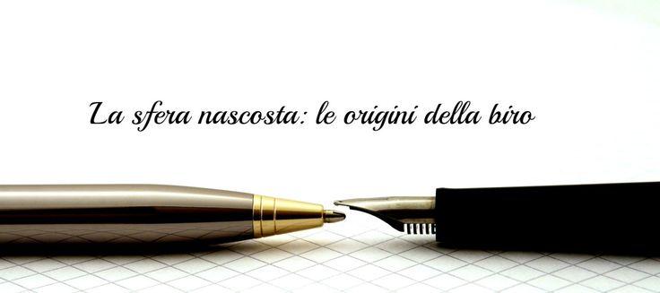 La sfera nascosta: le origini della biro