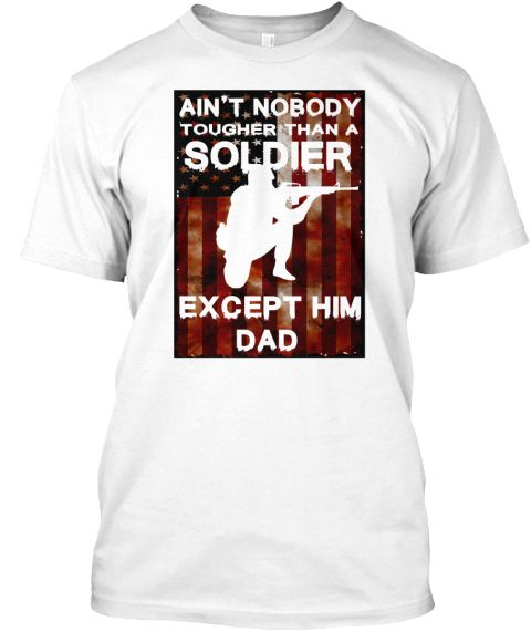 Dad Soldier White T-Shirt Front