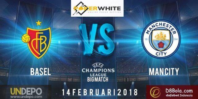 Prediksi Pertandingan Basel vs Manchester City Liga Champion 14 Feb 2018