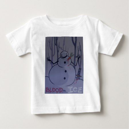 blood and ice picture #2 baby T-Shirt - tap, personalize, buy right now!