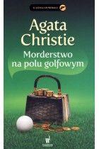 Agata Christie - Morderstwo na polu golfowym • Na polu golfowym znalezione zostają zwłoki bogatego biznesmena. Herkules Poirot czuje się odpowiedzialny za tę zbrodnię, ponieważ został wezwany na pomoc, której zmarły nie doczekał. Agata Christie prowadzi wyrafinowaną grę z czytelnikiem: