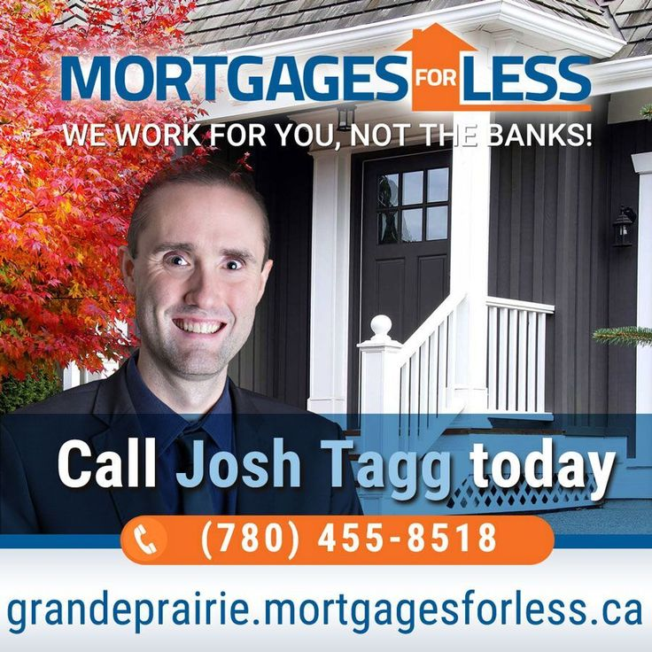 Grande Prairie's Top Mortgage Source - Mortgages For Less We work for you, not the banks!!! Contact Josh Tagg today to get the most up to date advice and information regarding your next big purchase in the Grande Prairie Area https://grandepraririe.mortgagesforless.ca