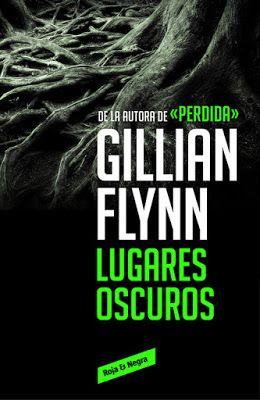 CRUCE DE CABLES: Lugares oscuros/ Gillian Flynn