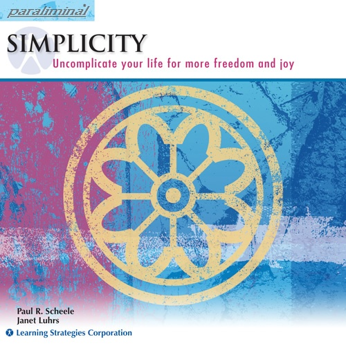 Simplicity Paraliminal: Uncomplicate your life for more freedom and joy.    http://www.learningstrategies.com/Paraliminal/Simplicity.asp