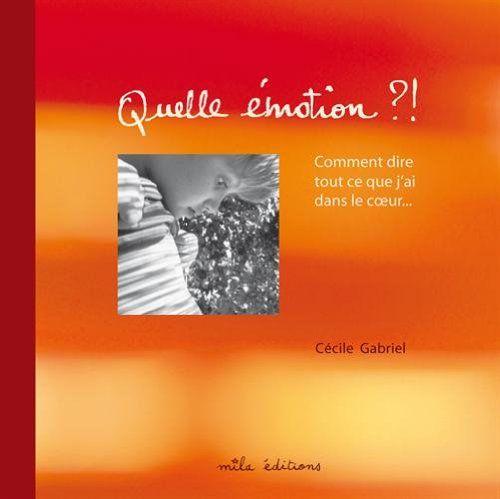 Quelle émotion ?! de Cécile Gabriel