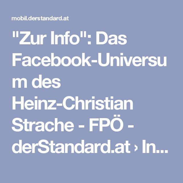 """""""Zur Info"""": Das Facebook-Universum des Heinz-Christian Strache - FPÖ - derStandard.at › Inland"""